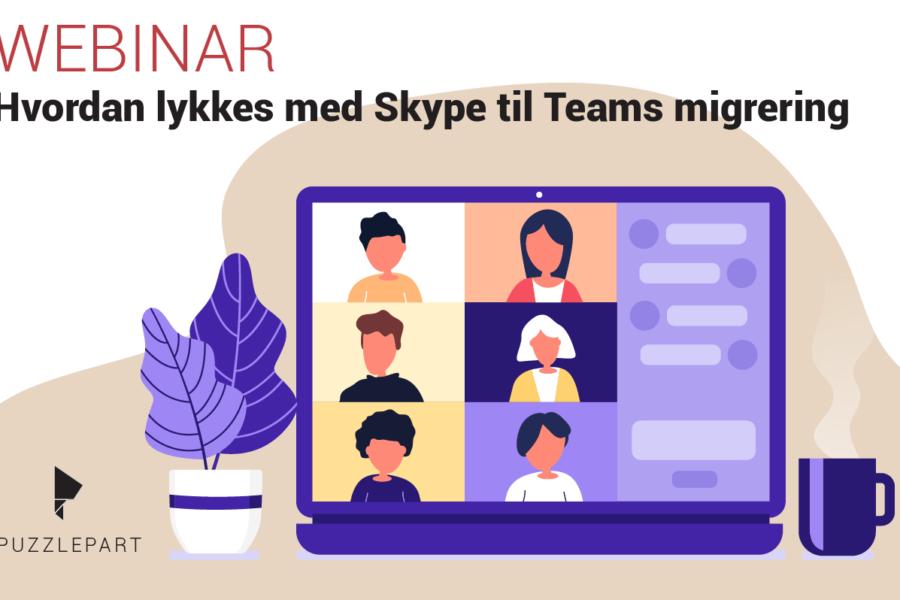 Webinar: Hvordan lykkes med Skype til Teams-migrering